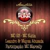 MC G3, MC Kátia e Leandro e Maysa Abusada (Participação MC Marcelly)