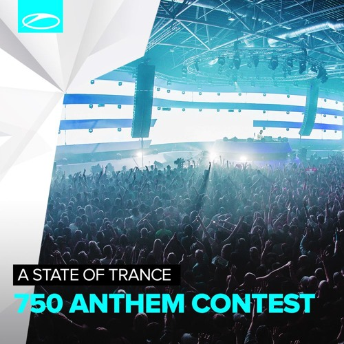 A State Of Trance 750 Anthem Contest