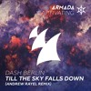 Dash Berlin - Till The Sky Falls Down (Andrew Rayel Remix)(OUT NOW)