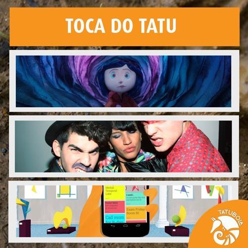 #13 TocaDoTatu Coraline, Uo e Keep