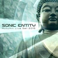 Sonic Entity Autumn Live Set 2015 (10 000 Fb Likes)