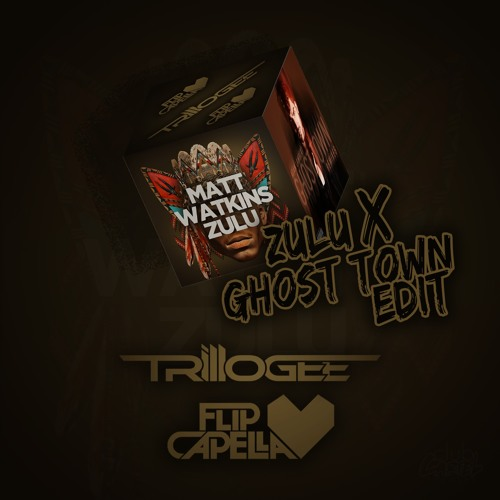 Matt Watkins x Adam. Lambert - Zulu x Ghost Town (Trillogee x Flip Capella Edit)