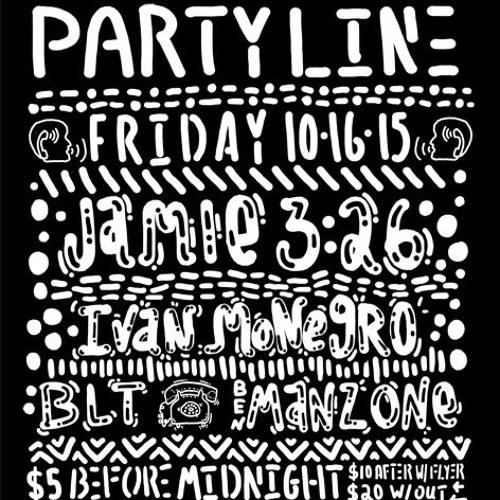 Party Line  10 - 1 6 - 15 Jamie 3:26