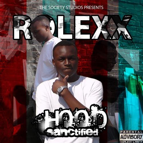 THE SOCIETY STUDIOS PRESENTS : ROLEXX-HOOD SANCTIFIED