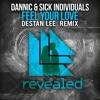 Dannic & Sick Individuals - Feel your love (Destan Lee Remix)