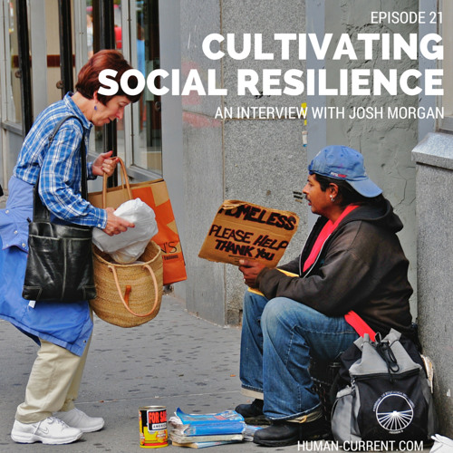 Episode 021 - Cultivating Social Resilience