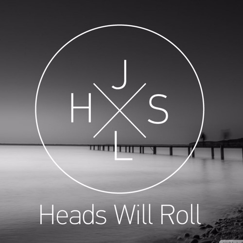 Yeah Yeah Yeahs - Heads Will Roll (JHLS Remix)