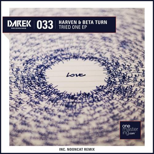Harven & Beta Turn - Tried One EP w/ Nooncat RMX [DRK033]