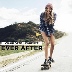 Ever After - Charlotte Lawrence