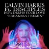"Calvin Harris Ft. Disciples "" How Deep Is Your Love "" (GHO5T GANG & ILL - G Brea..."