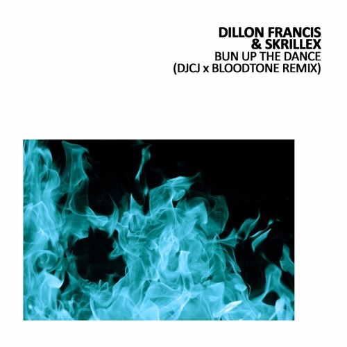 Dillon Francis & Skrillex - Bun Up The Dance (DJCJ x Bloodtone Remix)