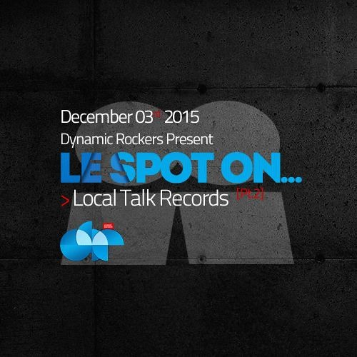 Le Spot On... Local Talk Records [Pt.2]
