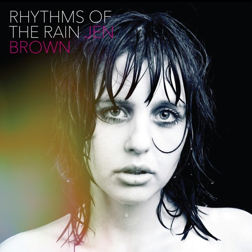 Jen Brown - Rhythms of the Rain