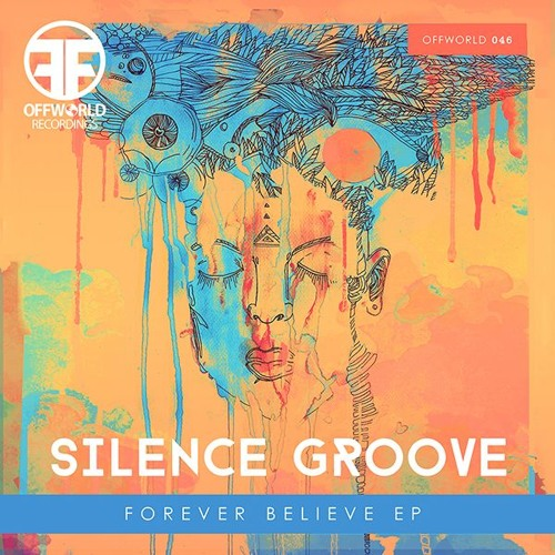 Silence Groove - Forever Believe EP (Offworld046)