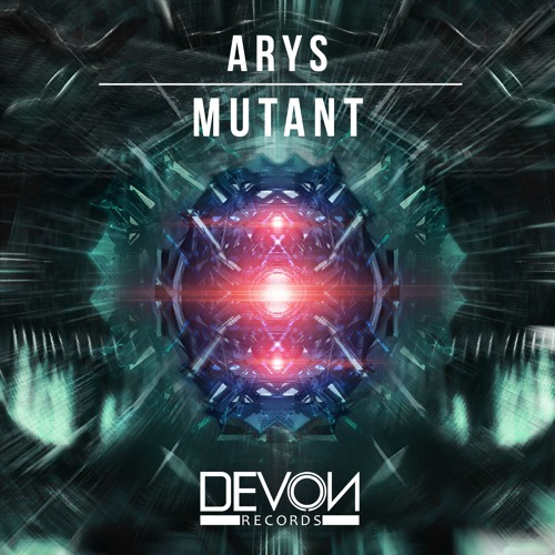 Arys - Mutant (OUT NOW)
