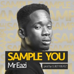 Sample You (Prod By GuiltyBeatz)