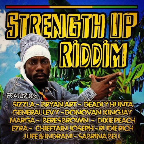 Strength Up Riddim Promo Mix - Sizzla, Bryan Art, Marga, Deadly Hunta, General Levy, Dixie Peach..