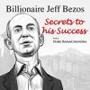 EP11: BILLIONAIRE JEFF BEZOS - THE SECRETS TO HIS SUCCESS