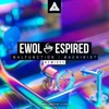 Ewol & Espired - Malfunction (Euph Remix)