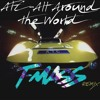 ATC – All Around The World (T-Mass Remix)