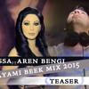 Elissa - Ayami Beek (Aren Bengi Teaser 2015)Mixed