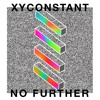 XYconstant - No Further mp3
