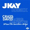 Craig David x Big Narstie - When The Bassline Drops (JKAY Remix)