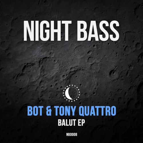 """BOT & Tony Quattro - """"Balut"""" EP (Out Now)"""