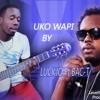 Uko wapi by Luckjo ft Bac-T (Jimmy Pro_Level9 Records 2015)