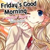 【Spiral】 Friday's Good Morning -another story- (English Cover) 【Honeyworks】
