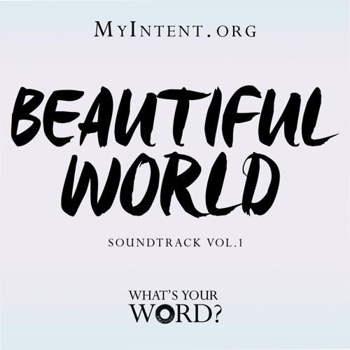 MyIntent Soundtrack - Beautiful World, Vol. 1