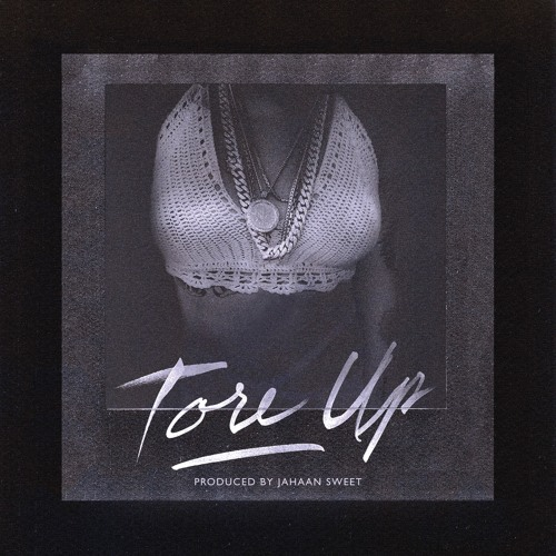 Tore Up (Produced by Jahaan Sweet)