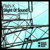 Rishi K - Slight Of Sound (Analog Trip Remix) Out Now On Beatport