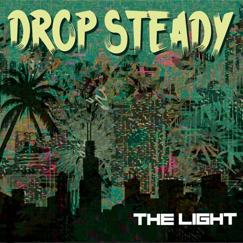 Drop Steady - Souls Alive from The Light (October 2015)