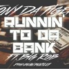 Runnin To Da Bank ft Big Rob (Prod.Sean Bentley)
