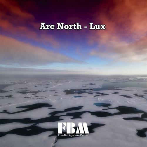 Arc North - Lux - Free Background Music