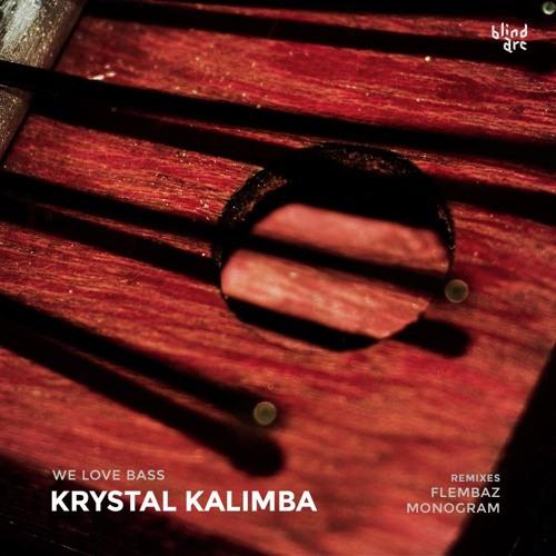 Welovebass - Krystal Kalimba (Monogram Remix)