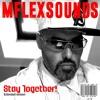 Mflex Sounds - Stay Together