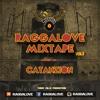 RAGGALOVE MIXTAPE vol. 3 - CATANZION