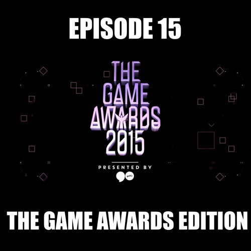 D1Pcast Episode 15 - The Game Awards Edition (Ft. Mirkwood11 & Nextgen)