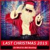 The Sax Brothers - Last Christmas 2015 (DJ WAJS And J&G Bootleg)
