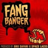 BRO SAFARI & SPACE LACES - THOSE FANG BANGER (TOOLTIME RE - RUB)