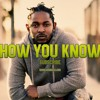 Kendrick Lamar Type Beat - How You Know (Prod. By Dzo Beatz & Skate Bravo) Free Download