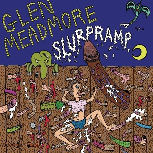 "GLEN MEADMORE - SLURPRAMP (from release ""SLURPRAMP | YOU'RE THE ONE"")"