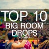 Top 10 Big Room Drops December