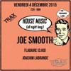 HOUSE MUSIC (all night long)#6 With Joe Smooth @ Wanderlust, Paris, FR. 04.12.15