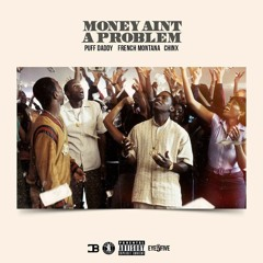 Puff Daddy ft. French Montana & Chinx - Money Ain't A Problem (Chinx Remix) Prod. By Harry Fraud