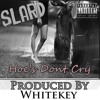 SLARD - Hoes Don't Cry: Produced by whitkey. Unit 731. FREE DOWNLOAD