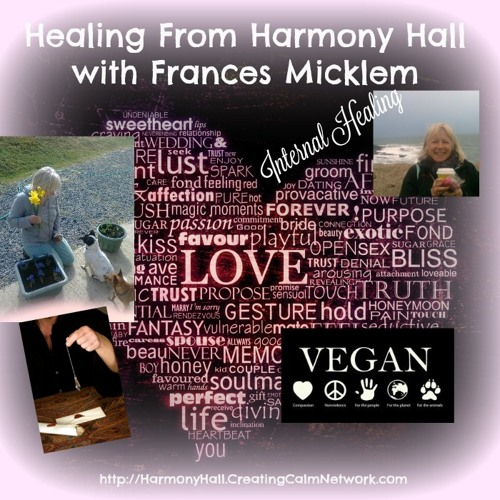 Healing From Harmony Hall with Frances Micklem - Internal Healing