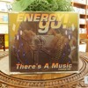 Energy Go!- There's A Music (Reaching Out)(Radio Mix)